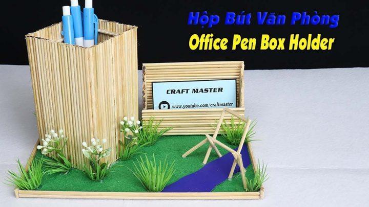 hướng dẫn làm hộp bút văn phòng tăm tre